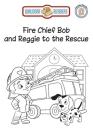 Fire Chief Bob and Reggie to the Rescue Cover Image