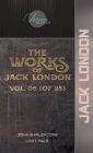 The Works of Jack London, Vol. 06 (of 25): John Barleycorn; Lost Face Cover Image