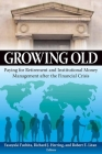 Growing Old: Paying for Retirement and Institutional Money Management After the Financial Crisis Cover Image