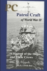 PC Patrol Craft of WWII: - A History of the Ships and Their Crews Cover Image