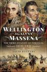 Wellington Against Massena: The Third Invasion of Portugal, 1810-1811 Cover Image