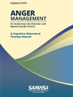 Anger Management for Substance Use Disorder and Mental Health Clients: A Cognitive-Behavioral Therapy Manual (Updated 2019) Cover Image