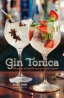 Gin Tonica: 40 recipes for Spanish-style gin and tonic cocktails Cover Image