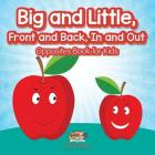 Big and Little, Front and Back, in and Out Opposites Book for Kids Cover Image