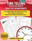 Advanced Time Telling - Introducing Minutes - Practice Worksheets Workbook With Answers: Daily Practice Guide for Elementary Students and Homeschooler Cover Image