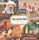 Flea Market Fidos: The Dish on Dog Junk and Canine Collectibles Cover Image