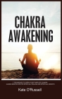 Chakra Awakening: 7 Techniques to Open Your Third Eye Chakra: Guided Meditation for Spiritual Healing and Spiritual Growth Cover Image