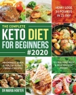 The Complete Keto Diet for Beginners #2020: Affordable, Quick & Healthy Budget Friendly Recipes to Heal Your Body & Help You Lose Weight (How I Lose 3 Cover Image