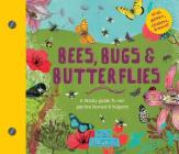 Bees, Bugs, and Butterflies: A Family Guide to Our Garden Heroes and Helpers (Discover Together Guides) Cover Image