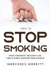 HOW TO Stop Smoking: Phyto Therapeutic Treatment and Care to Purify Your Body from Smoking Cover Image
