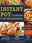 The Ultimate Instant Pot Recipe Cookbook with 800 Healthy and Delicious Recipes - 1000 Day Easy Meal Plan Cover Image
