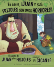 En Serio, ¡juan Y Sus Frijoles Son Unos Horrores!: El Cuento de Juan Y Los Frijoles Contado Por El Gigante Cover Image