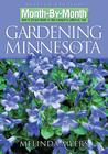 Month-By-Month Gardening in Minnesota: What to Do Each Month to Have a Beautiful Garden All Year (Month By Month Gardening) Cover Image