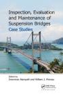Inspection, Evaluation and Maintenance of Suspension Bridges Case Studies Cover Image