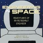 Engineering in Space: Adventures of an Astronaut Engineer Cover Image