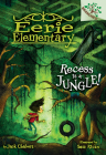 Recess Is a Jungle!: A Branches Book (Eerie Elementary #3) (Library Edition) Cover Image
