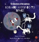 Bob and Avery Go to Space Cover Image