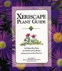 Xeriscape Plant Guide: 100 Water-Wise Plants for Gardens and Landscapes Cover Image