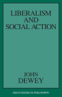Liberalism and Social Action (Great Books in Philosophy) Cover Image