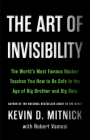 The Art of Invisibility Lib/E: The World's Most Famous Hacker Teaches You How to Be Safe in the Age of Big Brother and Big Data Cover Image