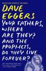 Your Fathers, Where Are They? and the Prophets, Do They Live Forever? Cover Image