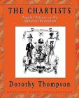 The Chartists: Popular Politics in the Industrial Revolution Cover Image