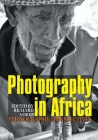 Photography in Africa: Ethnographic Perspectives Cover Image