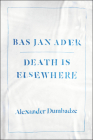 Bas Jan Ader: Death Is Elsewhere Cover Image