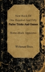 New Book Of One Hundred And Fifty Parlor Tricks And Games: Home-Made Apparatus Cover Image