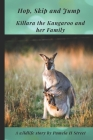 Hop, Skip and Jump: Killara the Kangaroo and her Family Cover Image