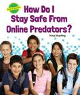How Do I Stay Safe from Online Predators? (Online Smarts) Cover Image