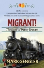 Migrant!: The Story of Danny Broome Cover Image