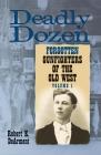 Deadly Dozen: Twelve Forgotten Gunfighters of the Old West, Vol. 1 Cover Image