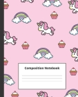 Composition Notebook: Unicorn Composition Notebook for Girls: Perfect for taking down notes in school, home or work Cover Image