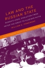 Law and the Russian State: Russia's Legal Evolution from Peter the Great to Vladimir Putin (Bloomsbury History of Modern Russia) Cover Image