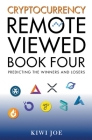 Cryptocurrency Remote Viewed: Book Four Cover Image