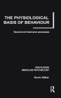 The Physiological Basis of Behaviour: Neural and Hormonal Processes (Routledge Modular Psychology) Cover Image