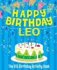 Happy Birthday Leo - The Big Birthday Activity Book: (Personalized Children's Activity Book) Cover Image