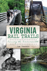 Virginia Rail Trails: Crossing the Commonwealth Cover Image