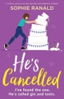 He's Cancelled: A totally laugh-out-loud and uplifting romantic comedy Cover Image