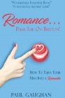 Romance... Push the on Button!: How To Turn Your Man Into A Romantic Cover Image