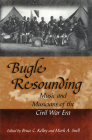 Bugle Resounding: Music and Musicians of the Civil War Era (Shades of Blue and Gray #1) Cover Image
