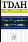 TDAH - Trastorno por Déficit de Atención con Hiperactividad. Cómo Diagnosticar Niños y Adultos Cover Image