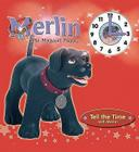 Tell the Time with Merlin (Merlin the Magical Puppy) Cover Image