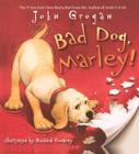 Bad Dog, Marley! Cover Image