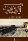 Epic and the Russian Novel from Gogol to Pasternak (Studies in Russian and Slavic Literatures) Cover Image