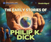 The Early Stories of Philip K. Dick Cover Image