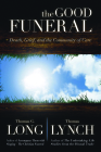 The Good Funeral: Death, Grief, and the Community of Care Cover Image