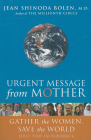 Urgent Message from Mother: Gather the Women, Save the World Cover Image