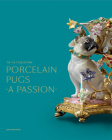 Porcelain Pugs: A Passion: The T. & T. Collection Cover Image